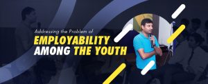 Addressing the Problem of Employability Among the Youth copy