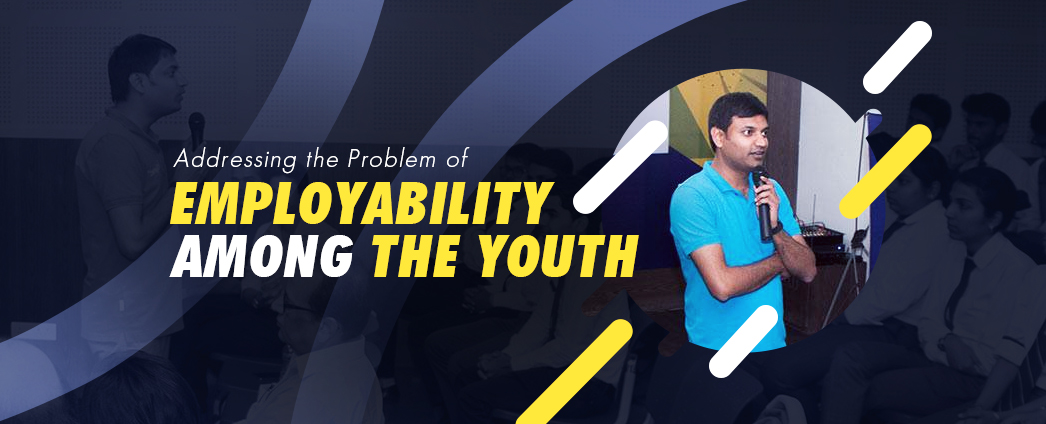 Addressing the Problem of Employability Among the Youth
