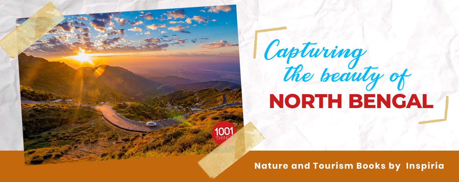 Nature and Tourism Books by Inspiria : Capturing the Beauty of North Bengal