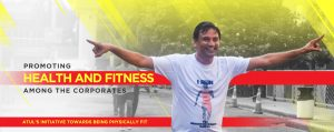 Promoting Health and Fitness Among the Corporates and Addressing a Social Cause. ATUL'S INITIATIVE TOWARDS BEING PHYSICALLY FIT